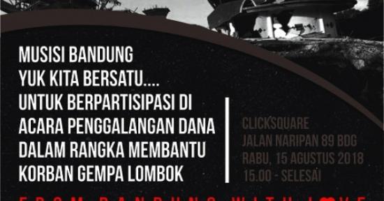 Puluhan Artis Bandung Save Lombok – From Bandung With Love